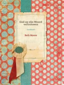 God op zijn woord vertrouwen - Beth Moore